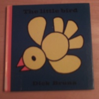 The Little Bird : Dick Bruna