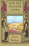 "Joan Bodger: ""How the Heather Looks..."""