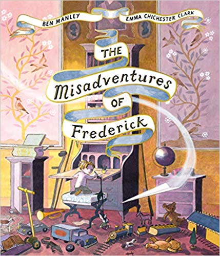 The Misadventures of Frederick by Ben Manley and Emma Chichester Clark cover