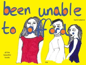 "A cartoon depiction of the Jealous Girlfriend meme in pen and ink against a yellow background; in the foreground, a girl in a red dress captioned ""all the beautiful books""; in the background, a boyfriend captioned ""me"" turns to stare, whilst his girlfriend captioned ""bank balance"" looks on jealously."