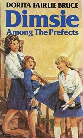 Dimsie Among The Prefects by Dorita Fairlie Bruce